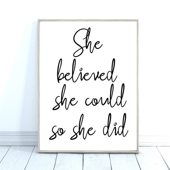 Self Belief Wall Art Quote, Gifts for Her, She Believed She Could Quote Print