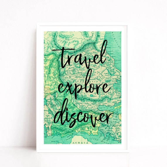Travel Explore Discover Quote Print, Travel Gift, Map Art Decor