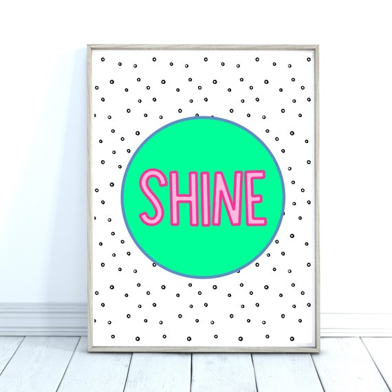 Shine Quote Print, Colourful Wall Art, Green Art Print