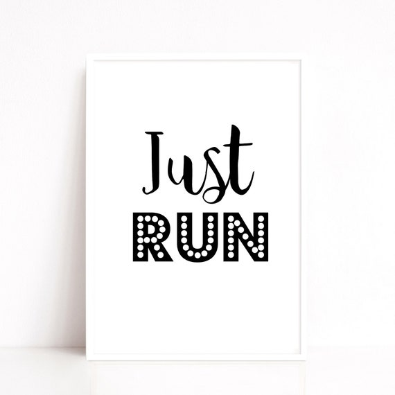 Just Run Motivational Print, Gym Wall Decor, Running Quote