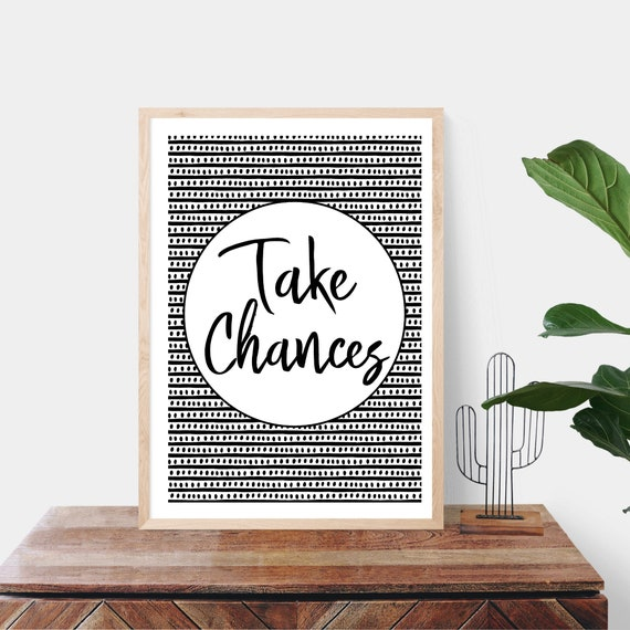 Take Chances Quote, Office Wall Art, Graduation Gift, Motivational Quote, Gift for Teenagers