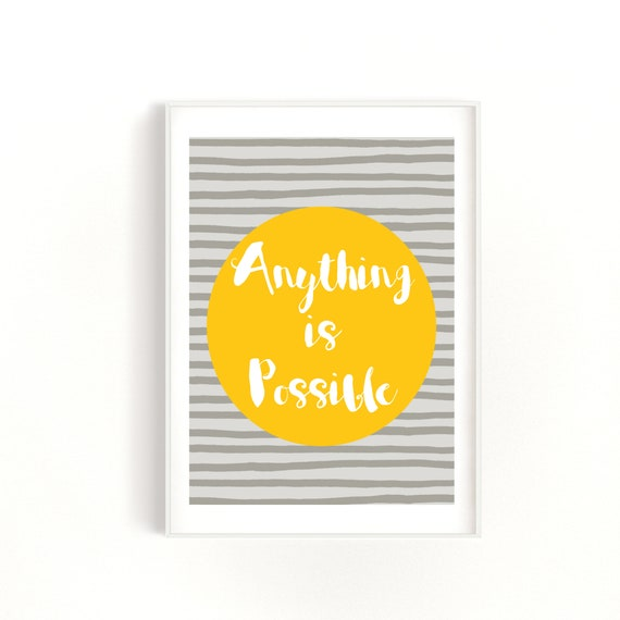 Quote Print Anything is Possible, Yellow and Grey Print