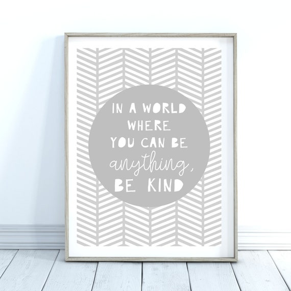 Kindness Quote Print, Godparent Gift, Grey Wall Art, Kids Bedroom Art, Life Quote Print