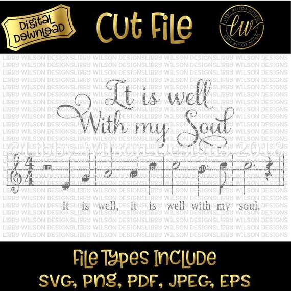 It Is Well With My Soul Cut File Svg Cut File Silhouette Etsy