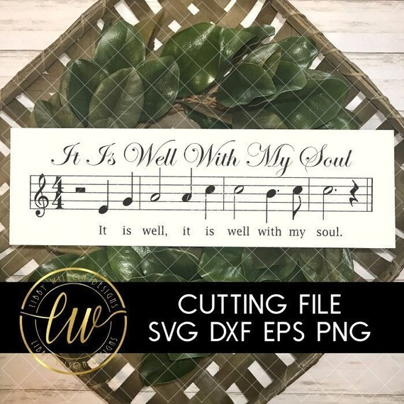 It Is Well With My Soul Svg Svg Cut File Silhouette Cameo Etsy