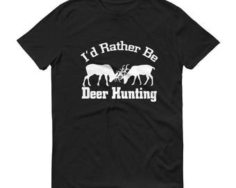I'd rather be deer hunting Short-Sleeve T-Shirt
