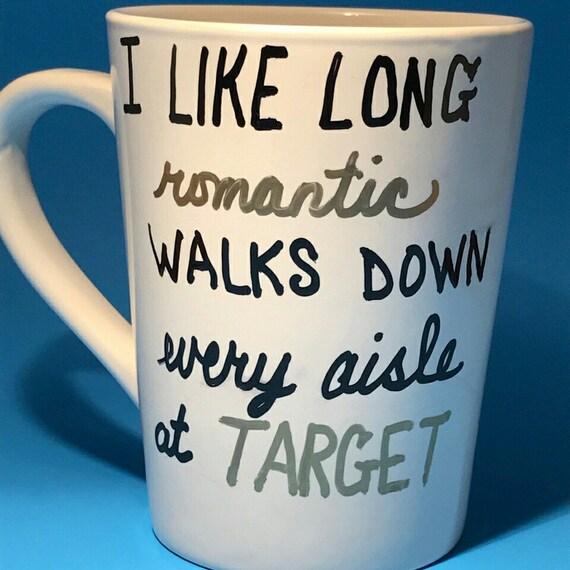 83f2e5ca I like long romantic walks down every aisle at Target Mug | Etsy