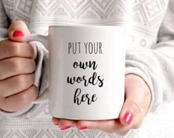Personalized mug Quote Mug Create Your Own Mug Custom Mug ON SALE