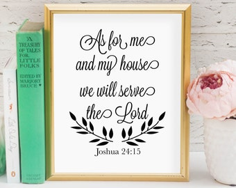 As for me and my house we will serve the Lord Joshua 24:15 Printable, Digital Printable