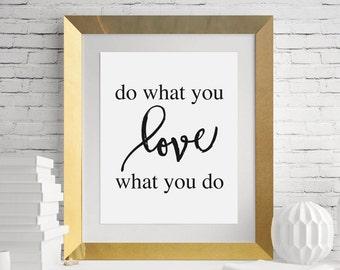 Do what you love love what you do Printable, Digital Printable