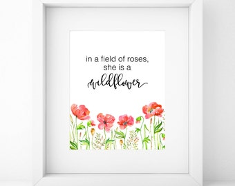 In a field of roses, she is a wildflower Printable, Digital Print