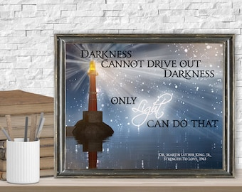 Darkness Cannot Drive Out Darkness, Only Love Can Do That