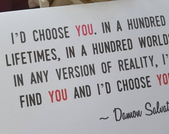 I'd choose you...Vampire Diaries Quote Card