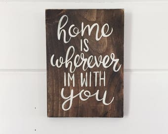 "Hand Painted ""Home is Wherever I'm With You"" Sign / Housewarming Gift / Front Door Decor / Wedding Gift / Home Sweet Home"