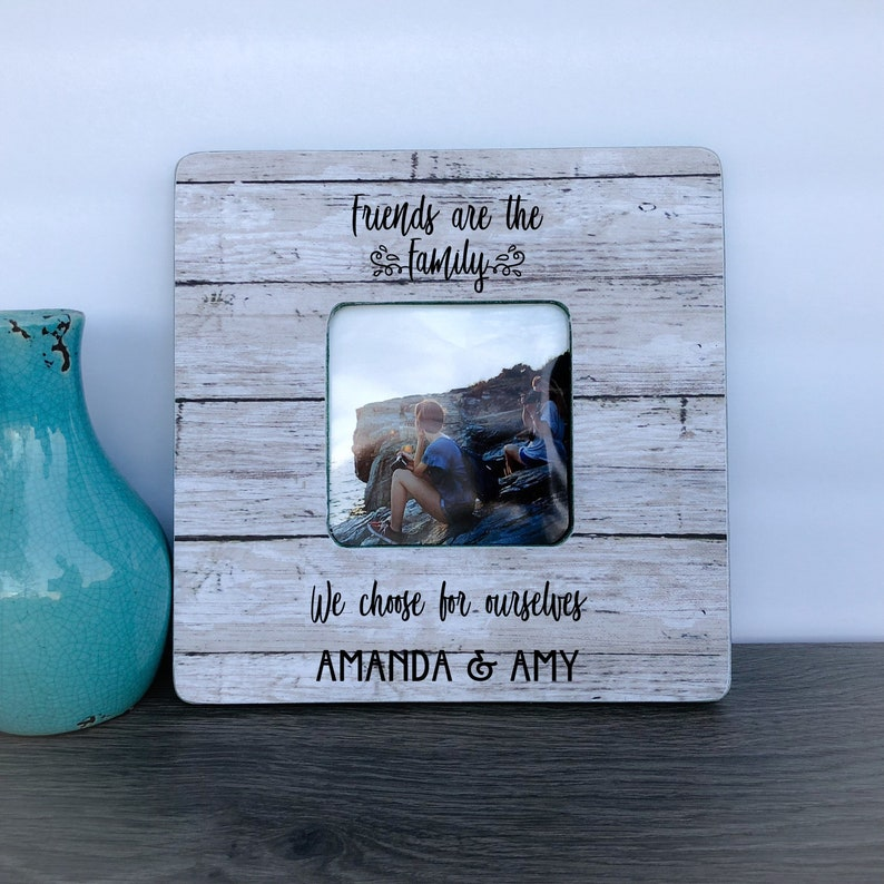 Friendship Frame Friends Are The Family We Choose Quote Frame Etsy