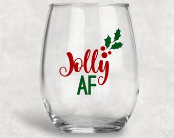 Jolly AF Wine Glass, Christmas Gift, Christmas Wine Glass, Funny Wine Glasses, Holiday Wine Glasses, Gifts For Her, Custom Wine Glass,