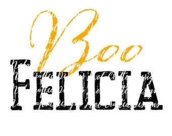 Boo Felicia - Humorous Svg - Halloween Svg - Halloween Png - Adult Halloween Svg - Adult Halloween Png - Silhouette Cut File - Cricut