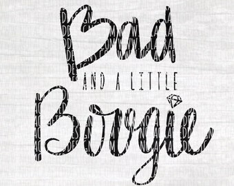 Bad and a Little Bougie Svg Cut File - Fancy Svg Cut File - Hipster Svg Cut File - Baby Girl Svg Cut File - Baby Girl Hipster Svg Cut file