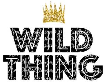 Wild Things Svg - Wild Things Png - Wild Things Cut File - Where the Wild Things Are Svg - Where the Wild Things Are Png - Cut File