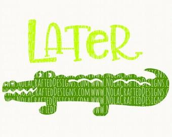 Boy Summer Svg Cut File - Later Gator Svg Cut File - Alligator Svg Cut File - Crocodile Svg Cut File - Southern Boy Svg Cut File - Hunting