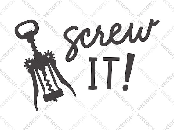 Screw It Wine Svg Humorous Wine Art For Scrapbooking Cricut Etsy
