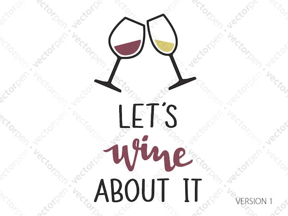 let s wine about it svg wine quote for scrapbooking