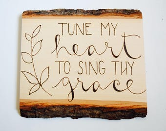 Inspirational Wood Sign   Tune My Heart To Sing Thy Praise Wood Sign   Scripture Decor