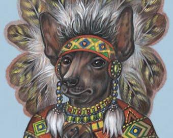 Mexican Hairless Dog Art Print - the Indian Chief - American Dog Wall Art - Indians - Xoloitzcuintli - Dog Portraits by Maria Pishvanova