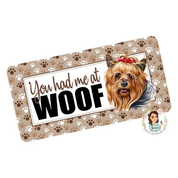 You Had me at WOOF 5x10 Mastiff Sign