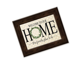 Welcome to Our Home Our Favorite Place To Be Metal Wreath Sign