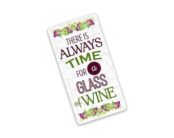 There's Always Time For A Glass Of Wine - Gift for Wine Drinkers - Metal Sign for Wreaths