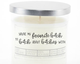 You're My Favorite B*tch Soy Candle