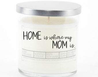 Home is Where My Mom Is Soy Candle