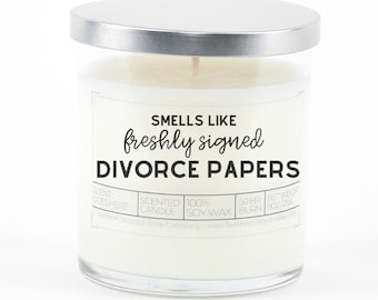 Smells Like Freshly Signed Divorce Papers Candle, Funny Divorce Gift, Divorce Humor, Bestie Gift, Gift for Best Friend, Custom Candle Gift
