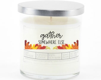 Gather Somewhere Else, Funny Thankgsiving Candle, Custom Candle, Hostess Gift, Halloween Gifts, Halloween Decoration, Fall Decor