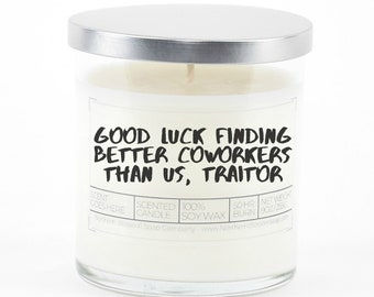 Good Luck Finding Better Coworkers Soy Candle