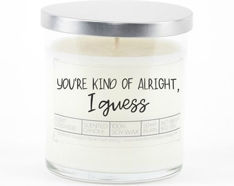 You're Kind Of Alright Soy Candle