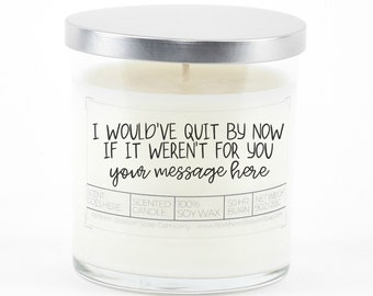 Funny Gift for Coworker, Best Friend Gift, I Would've Quit by Now if it Weren't for You, Best Friend Gift, Going Away Gift, Moving Gift
