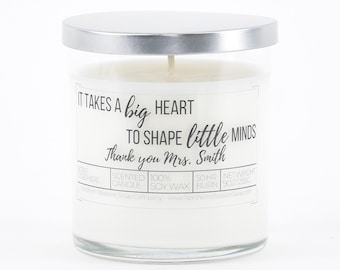Teacher Appreciation Gift, Personalized Gift for Teacher, Thank You Gift, Graduation Gift, It Takes a Big Heart Custom Soy Candle Gift