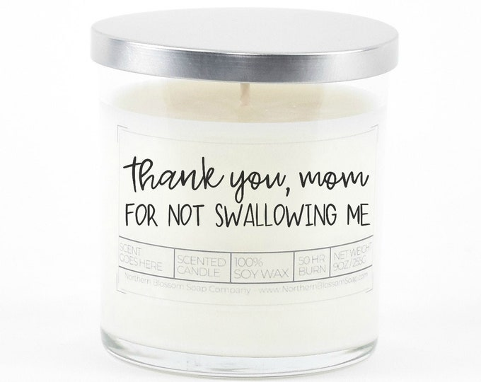 Thank you for not swallowing me Soy Candle