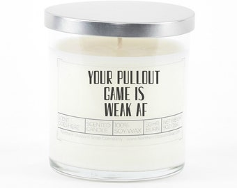 Funny New Dad Gift Candle, Personalized Gift for Dad, Your Pullout Game is Weak, Funny Dad Gifts from Son, Birthday Gift, Funny Soy Candle