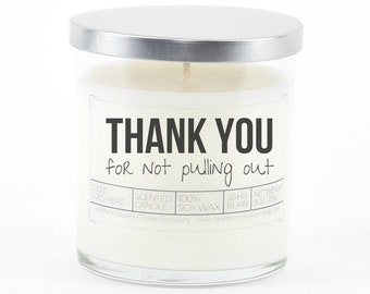 Funny Birthday Gift for Dad, Personalized Gift for Dad, Thank you For Not Pulling Out, Funny Gifts from Daughter, Birthday Gift, Soy Candle