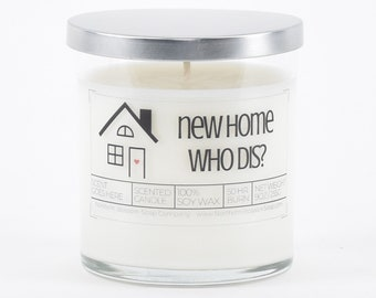 New Home Who Dis Soy Candle