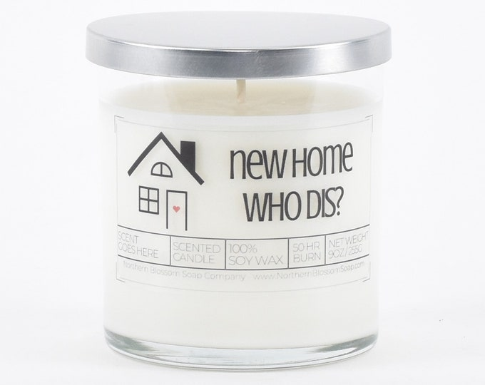 Funny Housewarming Gift, New Home Who Dis Custom Soy Candle, First Home Gift, New Home Gift, New House Gift, Closing Gift from Realtor