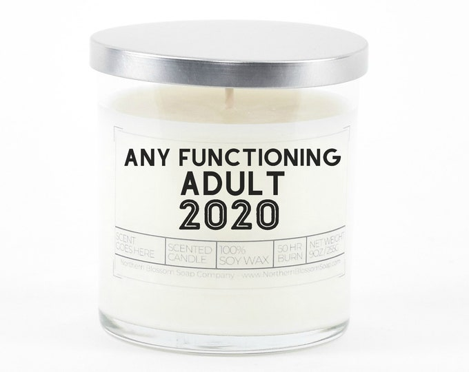 Any Functioning Adult 2020, Political Gift, Anti Trump Gift, Democrat Gift, Scented Soy Candle, Funny Political Humor, Gift for Best Friend