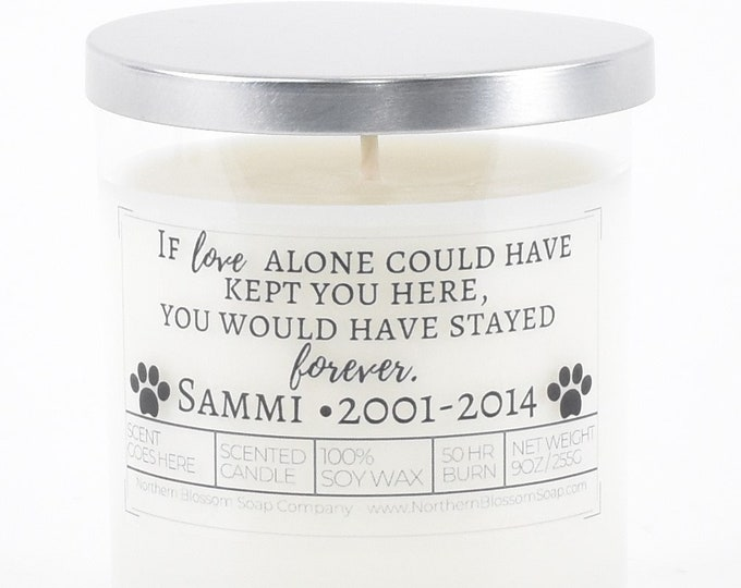 If Love Alone Could Have Kept You Here Soy Candle
