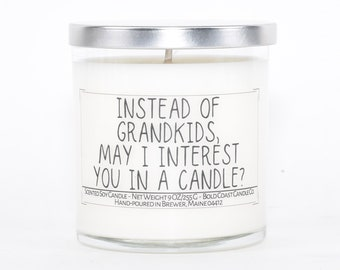 Instead of Grandkids May I Interest You in a Candle Funny Mother's Day Gift, Personalizable Gift for Mom from Daughter, Custom Gift from Son
