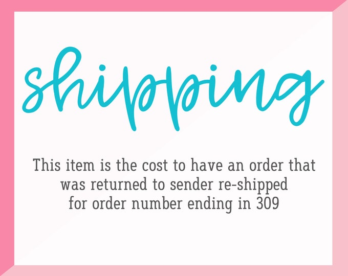 Shipping Charge for order ending in # 309