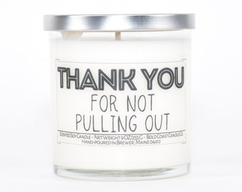 Thank you For Not Pulling Out, Funny Father's Day Gift for Dad, Personalized Gift for Dad, Funny Gift from Daughter,Birthday Gift,Soy Candle
