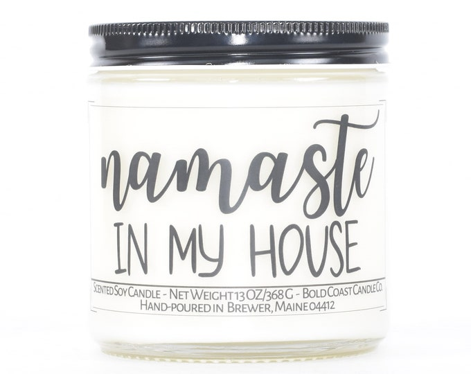 Namaste In My House Custom Soy Candle, Personalized Funny Housewarming Gift, First Home Gift, New Home Gift, Closing Gift from Realtor